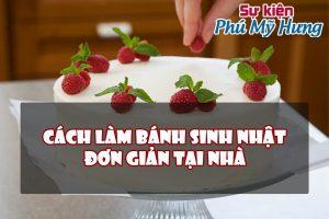 Cách làm bánh sinh nhật đơn giản tại nhà